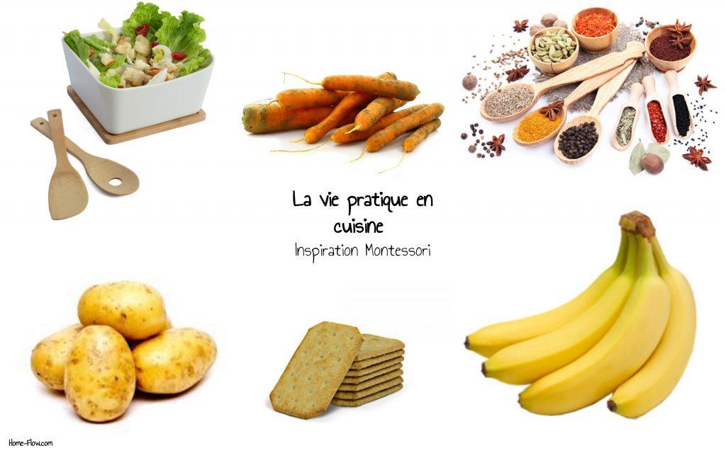 Des exemples selon l'approche Montessori pour développer autonomie, compétences, concentration Moudre du pain sec, des herbes, des épices : crackers + mortier+ pilon+ récipient </li><li>Mélanger des salades, des compositions : couverts à salade+ saladier/ récipient </li><li>Casser des noix, des noisettes : casse noix+ récipient</li><li>Couper une banane : planche à découper+ banane+ couteau à beurre</li><li>Brosser des carottes, pommes de terres : Planche à découper + brosse à légume</li>Brosser des champignons : Champignons + planche à découper + brosse à champignons</li>Verser des quantités : épices + pelle à verser+récipient</li>Verser des quantités : épices+ cuillère à long manche+ récipient