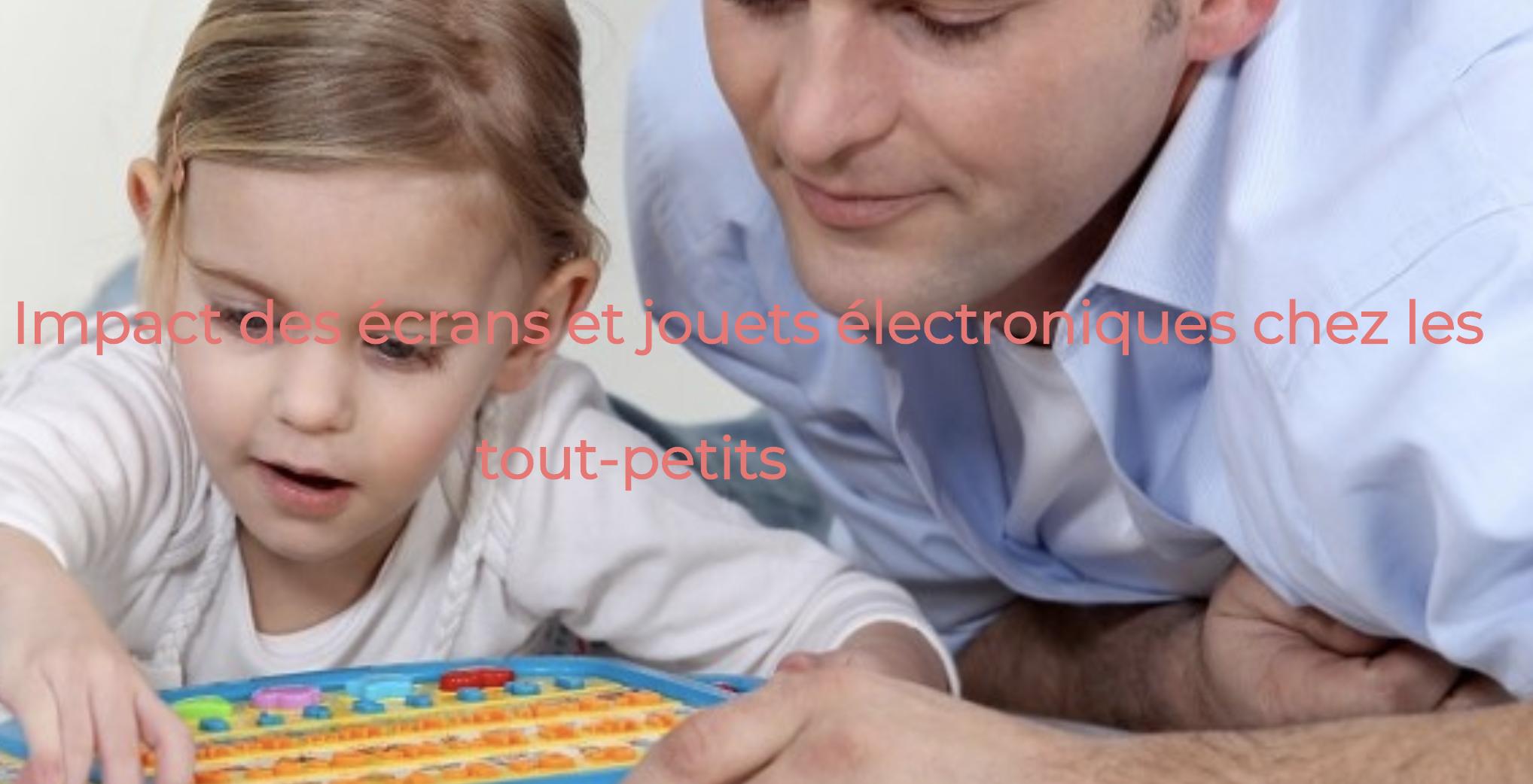 Atelier Montessori, Home Flow, Impact des écrans et jouets électroniques chez les tout-petits
